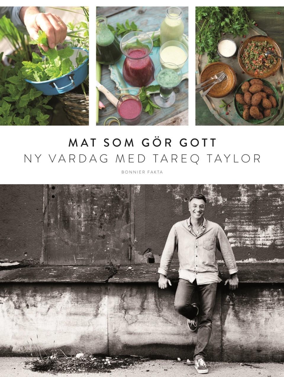 Kokboken Mat som gör gott – Ny vardag med Tareq taylor