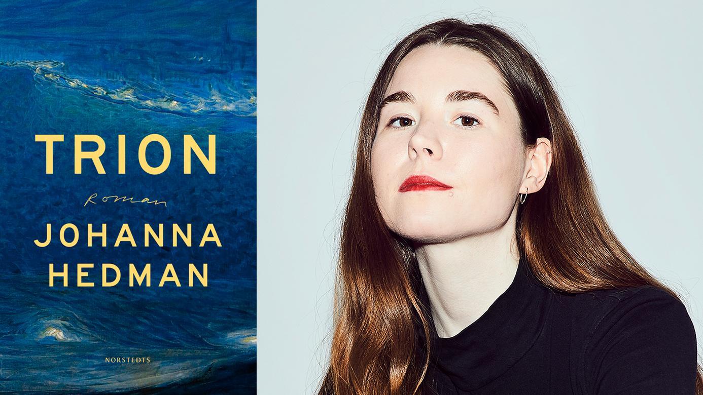 """Johanna Hedman (född 1993) debuterar med romanen """"Trion""""."""