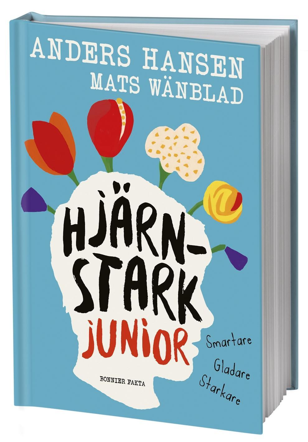 Anders Hansen och Mats Wänblad har släppt boken Hjärnstark Junior.