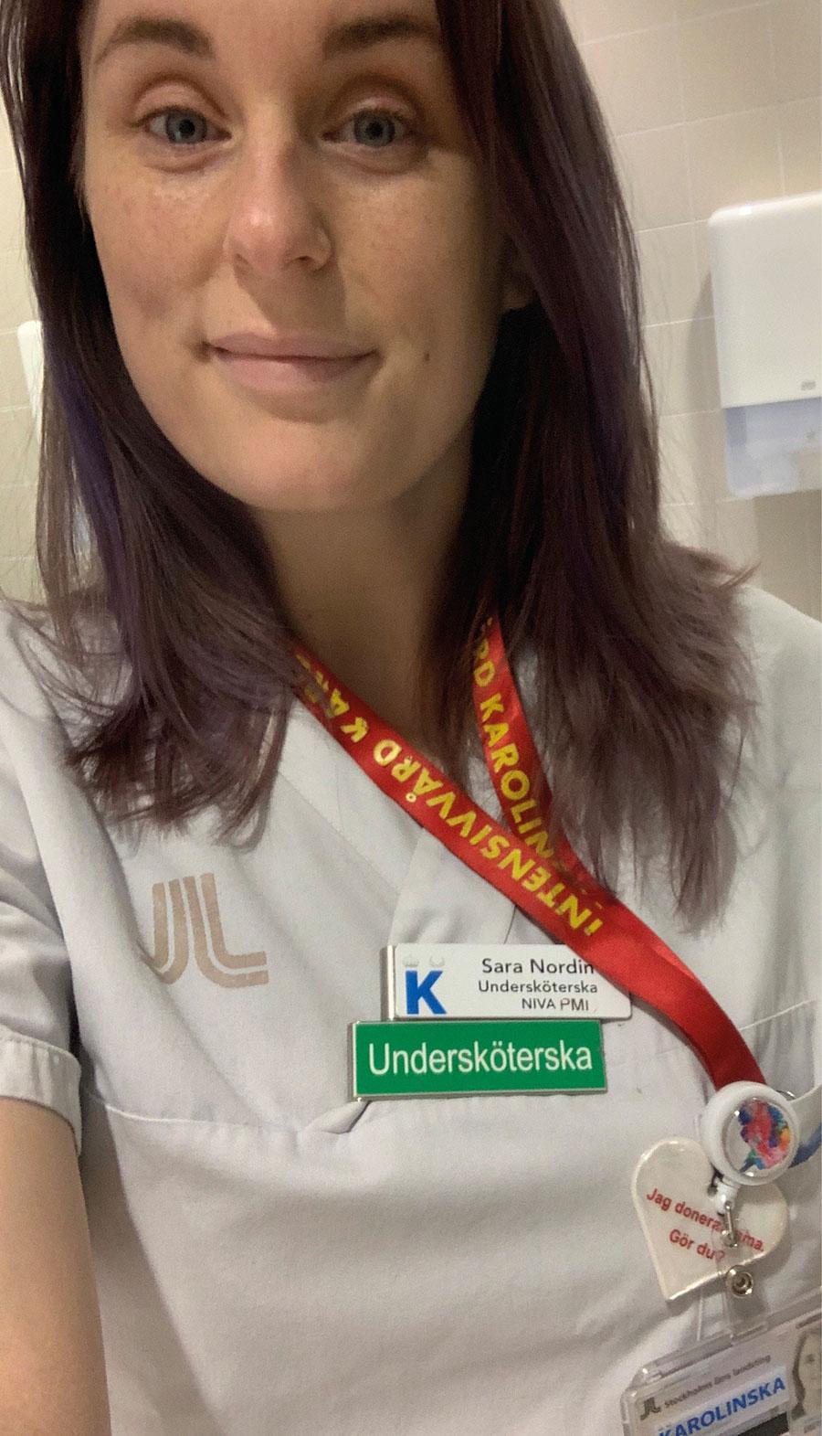 Debattören Sara Nordin arbetar som undersköterska på IVA vid Karoliska sjukhuset.