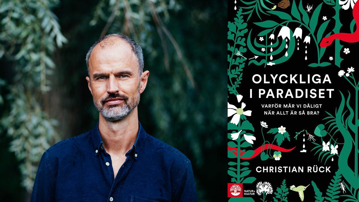 """Christian Rück är psykiater och professor i psykiatri vid Karolinska institutet. Hans """"Olyckliga i paradiset"""" nyanserar bilden av psykisk ohälsa och utbrändhet."""