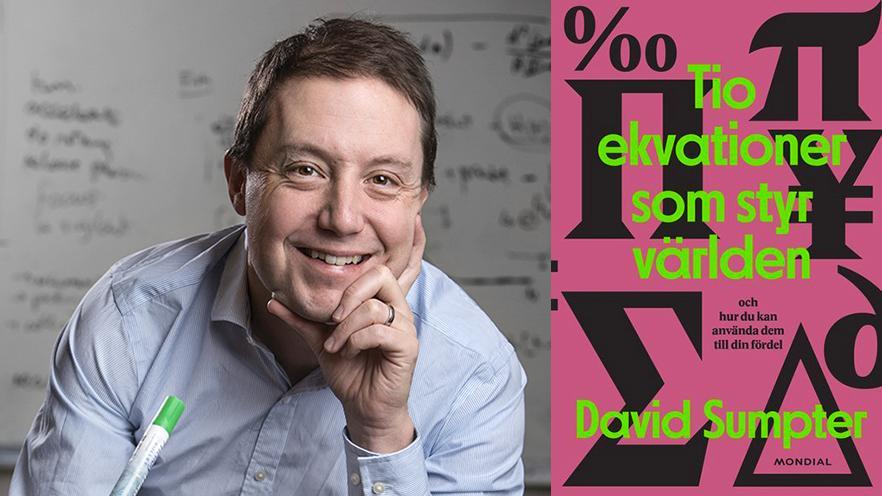 """David Sumpter reder ut hur matematik och algoritmer styr våra liv i """"Tio ekvationer som styr världen""""."""