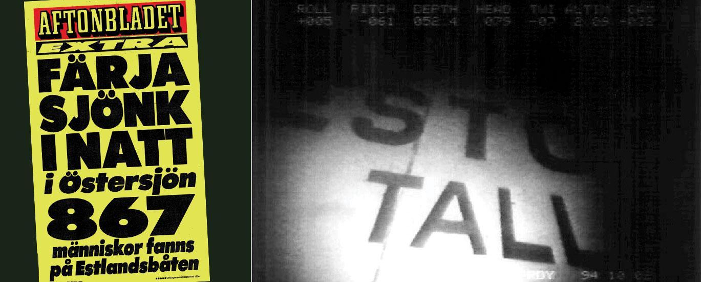 Till vänster Aftonbladets löpsedel från den 28 september 1994, när nyheten om Estoniahaveriet briserade. Passagerarfärjan sjönk i Östersjön sydost om finska Utö, dödssiffran landade till slut på över 900 personer.