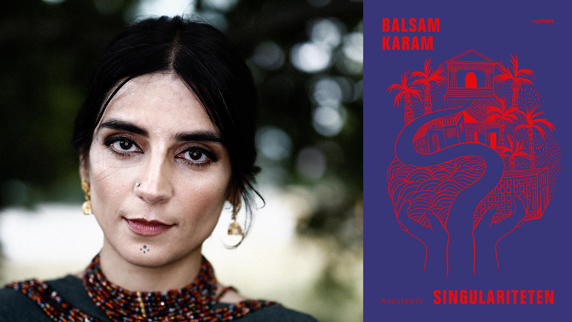 """Balsam Karam (född 1983) debuterade med """"Händelsehorisonten"""" 2018. """"Singulariteten"""" är hennes andra roman."""