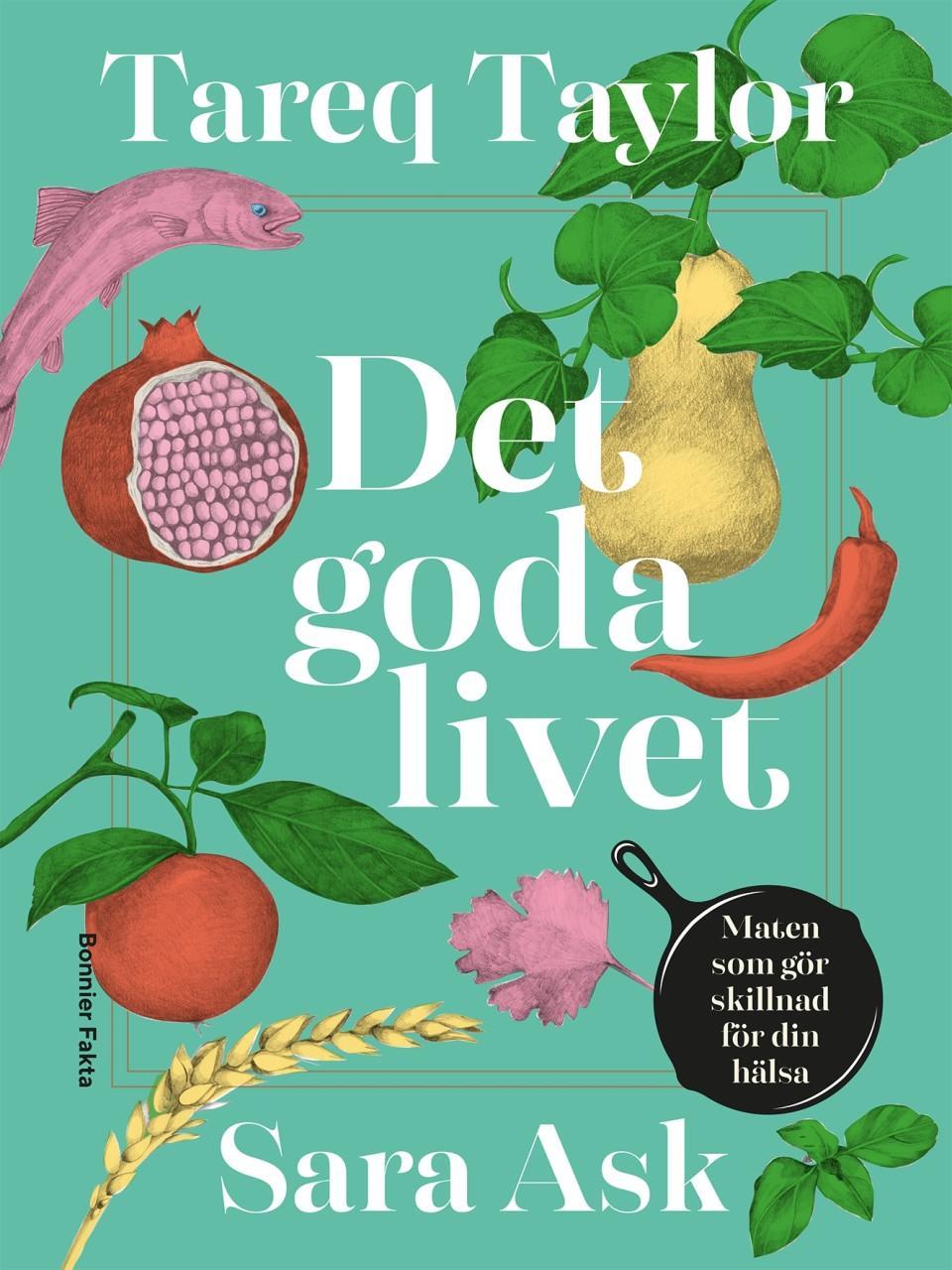 Kokboken Det goda livet – maten som gör skillnad för din hälsa