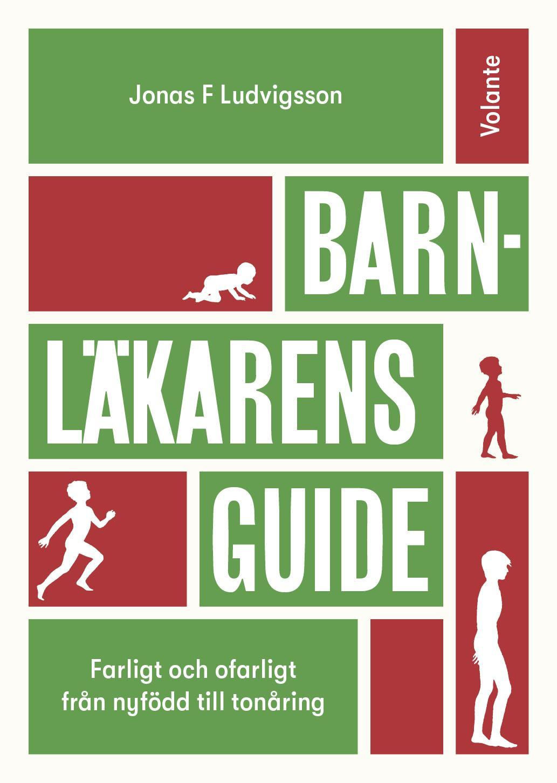 """Vinn """"Barnläkarens Guide: Farligt och ofarligt från nyfödd till tonåring""""."""