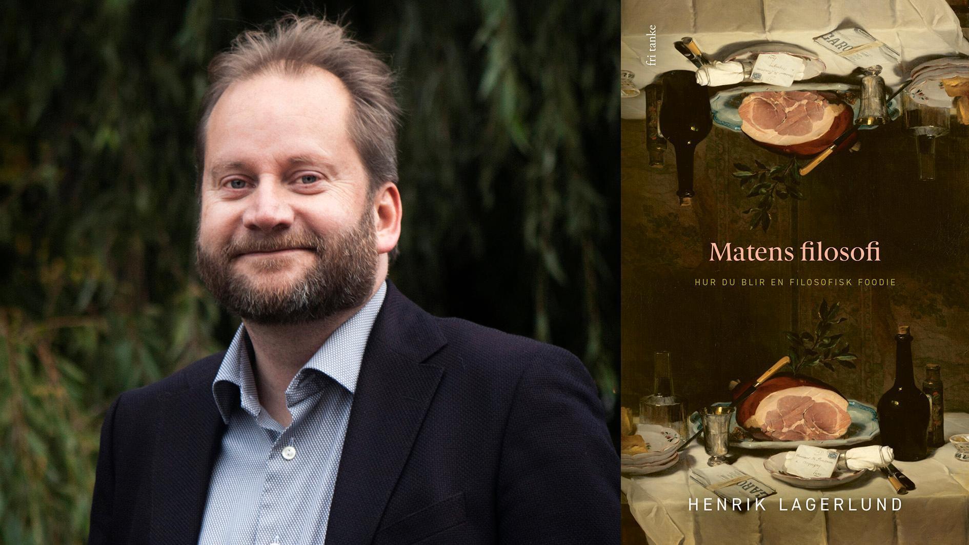 """Henrik Lagerlund, författare och filosof verksam vid Stockholms universitet, har utkommit med """"Matens filosofi""""."""