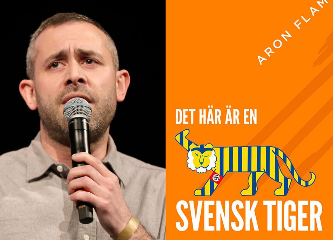 """Aron Flam, ståuppare och skribent, har fått hela upplagan av sin bok """"Det här är en svensk tiger"""" beslagtagen. En skandal, skriver Mattias Svensson."""