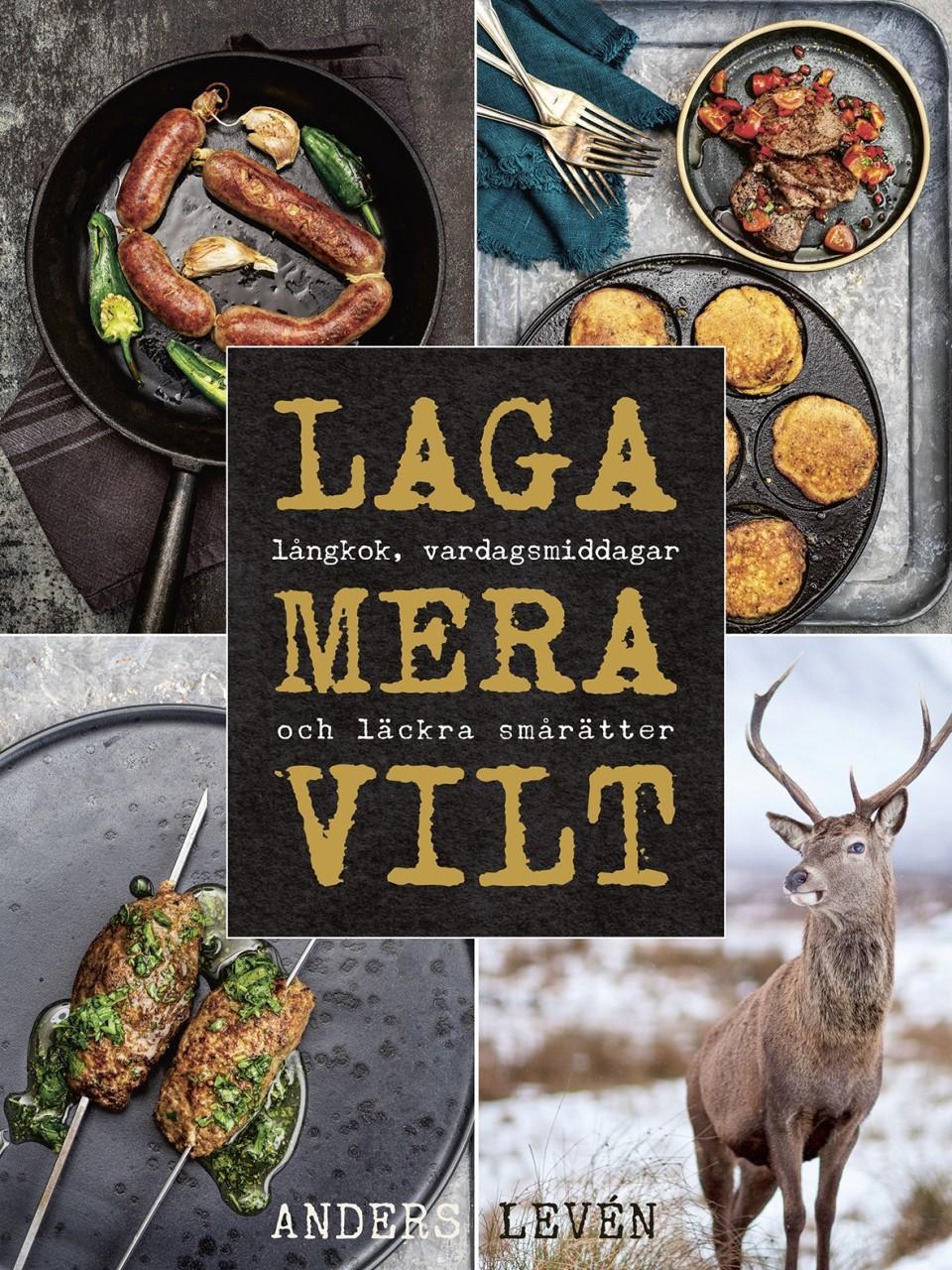 Kokboken Laga mera vilt av kocken Anders Levén