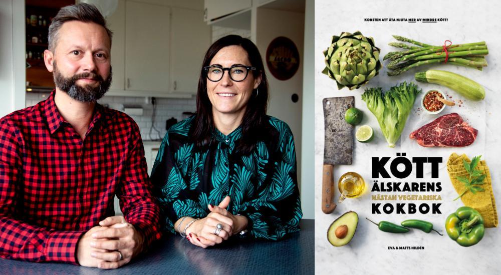 """Matkreatörerna Matts Hildén och Eva Hildén aktuella med kokboken """"Köttälskarens nästan vegetariska kokbok""""."""