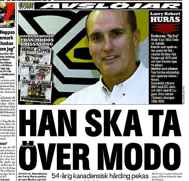 önskad Efter gårdagens avslöjande i Sportbladet bekräftar i dag Larry Huras ryktet.Sportbladet i går.