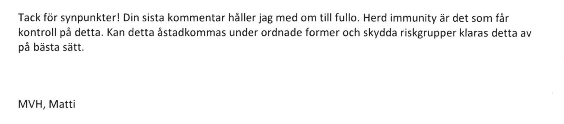 """Professor Matti Sällberg mejlade i mars om att det är flockimmunitet som """"får kontroll på detta""""."""