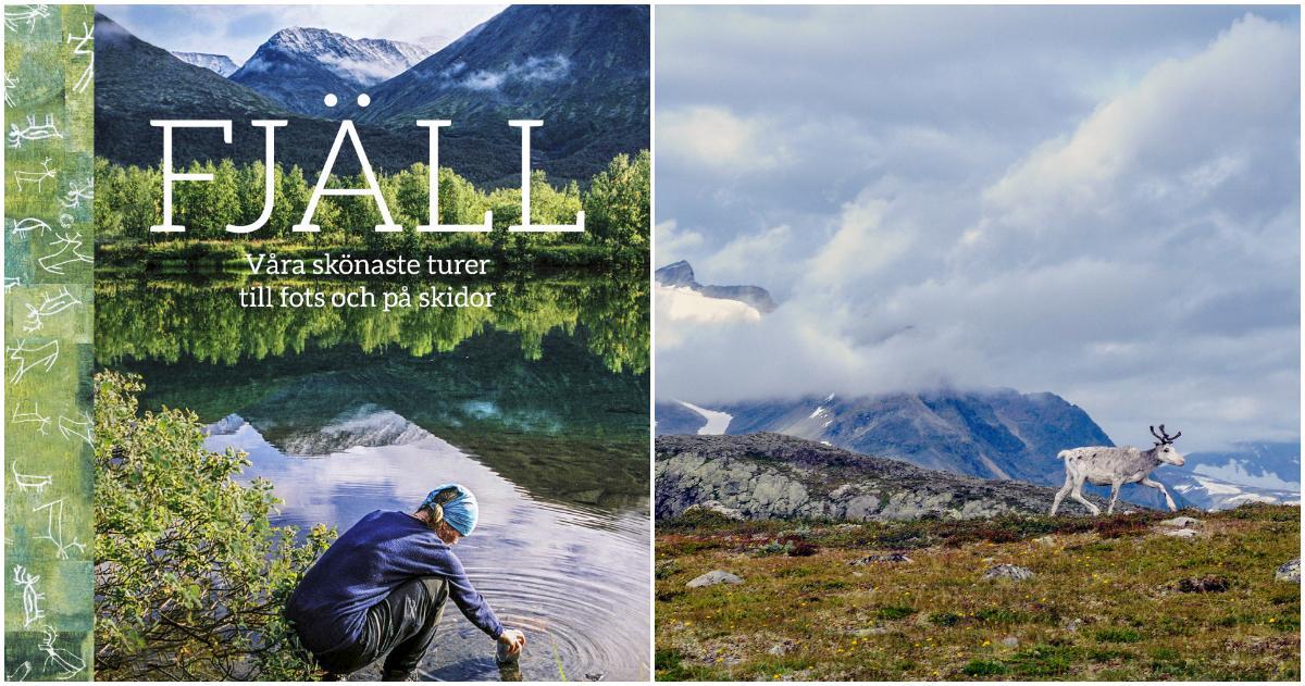 """Boken """"Fjäll – Våra skönaste turer till fots och på skidor"""" finns ute sedan i november."""