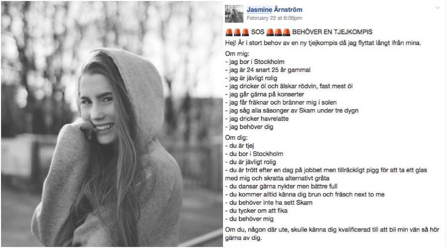 Jasmine tröttnade på ensamheten i Stockholm och sökte ny vän på facebook.